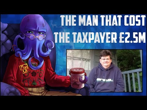 The Man That Cost The Taxpayer £2.5 Million