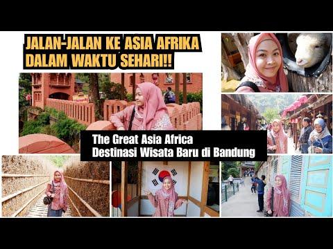 JALAN-JALAN KE ASIA AFRIKA DALAM WAKTU SEHARI!! (THE GREAT ASIA AFRICA)