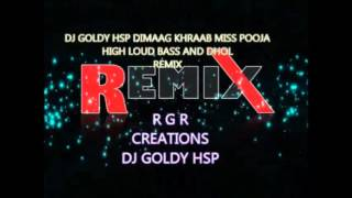 DIMAAG KHRAAB MISS POOJA HIGH LOUD AND DHOL BEAT BY DJ GOLDY HSP REMIX  2016 mp4