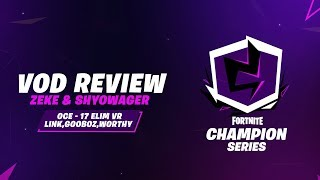 Fortnite Champion Series Week 3 VoD Review (OCE - Zeke/Shyowager)