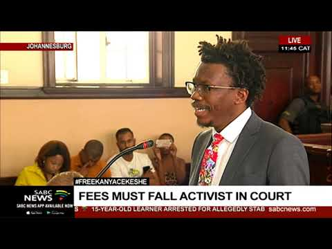 #FreeKanyaCekeshe | Fees must fall activist in court Part 1