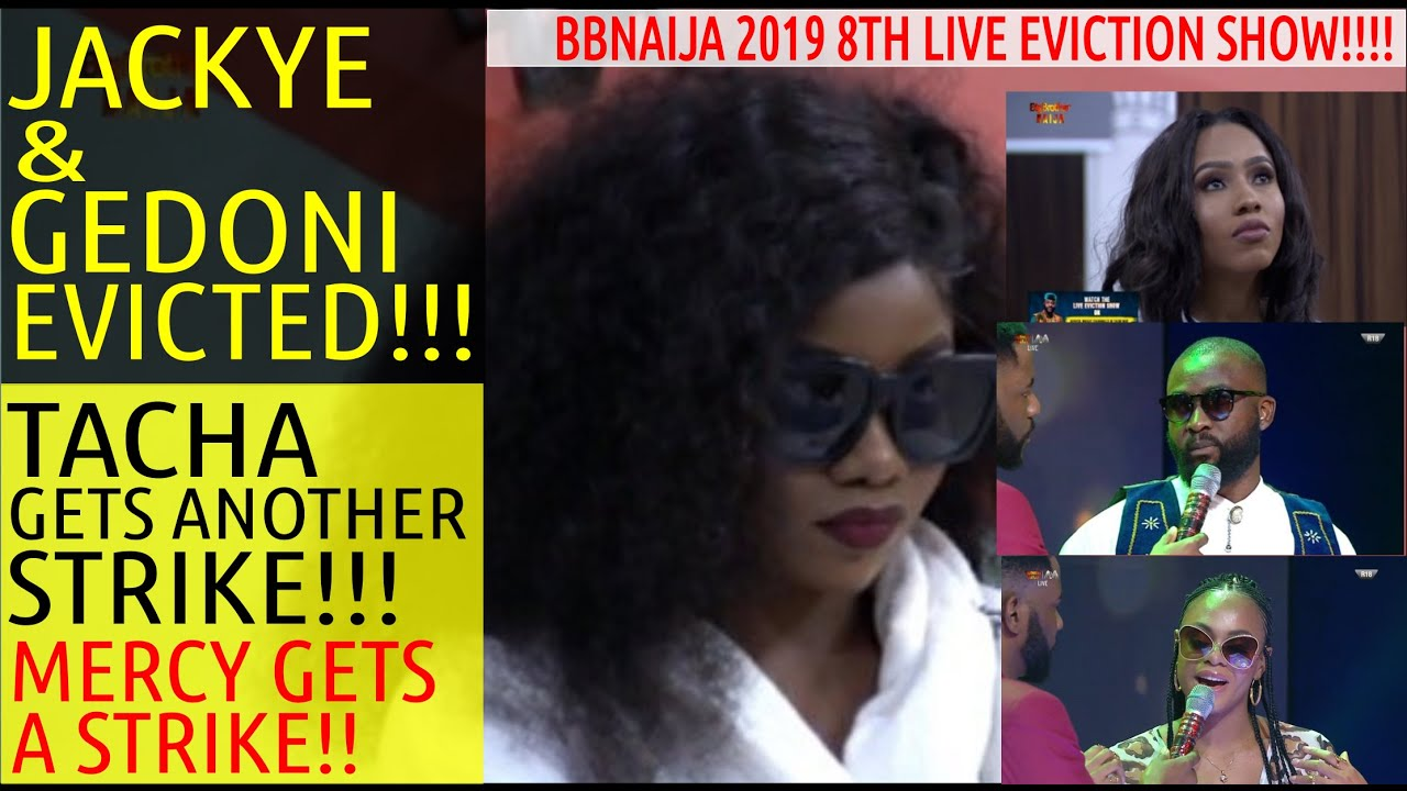 BBNaija 2019 8TH LIVE EVICTION SHOW | JACKYE & GEDONI EVICTED | TACHA GETS SECOND STRIKE | MERCY