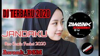 DJ JANDAKU TERBARU NEW REMIX FUNKOT FULL BASS 2020
