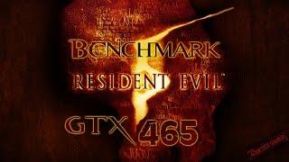 Resident Evil 5 Benchmark GTX 465 1GB Msi