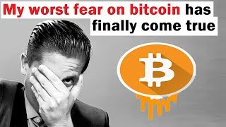 My WORST Fear on Bitcoin Has Come True