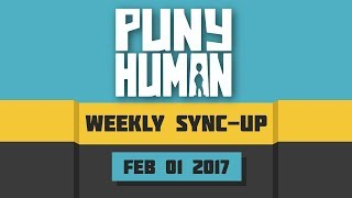 Weekly Sync-up (Patreon Live Stream!) - February 1st, 2018