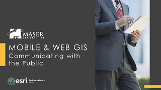 Maser Webinar: Mobile & Web GIS Communicating with the Public