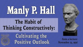 Manly P. Hall Positive Thinking