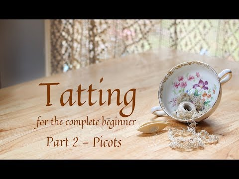 Tatting for the Complete Beginner, part 2, picots