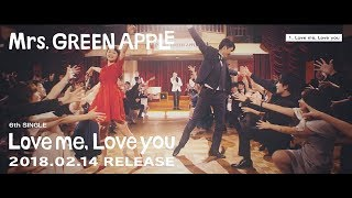 Mrs. GREEN APPLE - 6thシングル「Love me, Love you」ダイジェスト