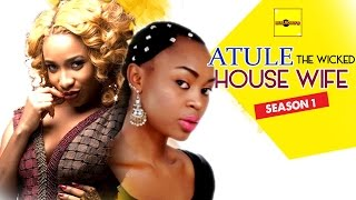 Atule The Wicked House Wife 1 - Nigerian Nollywood Movies