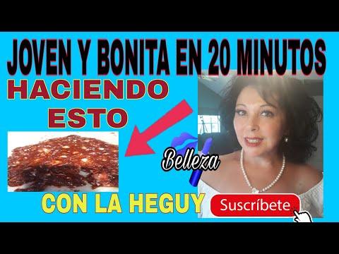 JOVEN Y BONITA EN 20 MINUTOS...CON LA HEGUY #mascarilla  #belleza #lahegut
