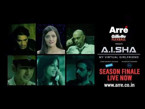 A.I.SHA My Virtual Girlfriend | Episode 7 - Season Finale | An Arre Original Web Series