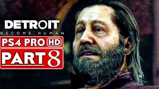 DETROIT BECOME HUMAN Gameplay Walkthrough Part 8 [1080p HD PS4 PRO] - No Commentary