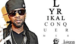"""Soca Music"" Lyrikal - Conquer Meh ""2014 Trinidad"" (GBM Productions) ""OFFICIAL"" w. Lyrics"