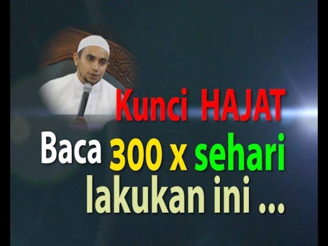 lakukan ini ... Baca minimal 300x Sehari, Hajat semua Terkabul      Habib Muhammad AlHabsyi