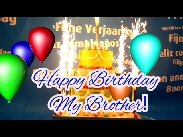 Happy Birthday Song For My Brother Youtube