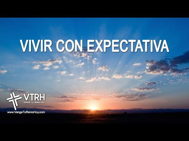 VIVIR CON EXPECTATIVA