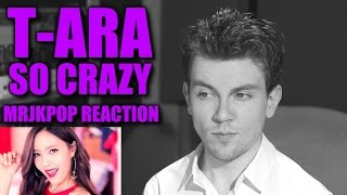 T-ARA So Crazy Reaction / Review - MRJKPOP ( 티아라 )