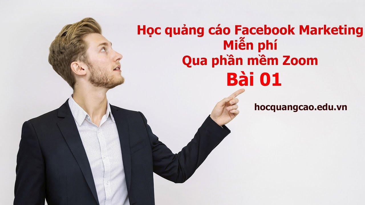 Học quảng cáo Facebook Online miễn phí qua Zoom Meeting – Bài 01