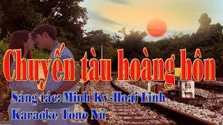 Chuyến tàu hoàng hôn sáng tác Minh Kỳ Hoài Linh karaoke tone nữ mp4