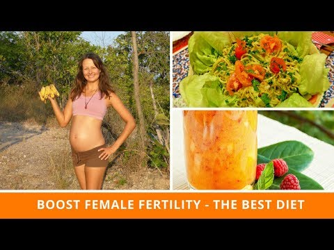 How To Boost Female Fertility - The Best Diet To Eat (Plants?)
