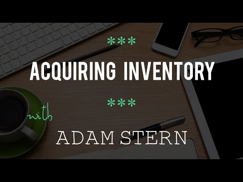 Acquiring Inventory with Adam Stern