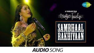 Sambhaal Rakhiyaan   Audio   Music Teacher   Neeti Mohan   Amrita Bagchi   Rochak Kohli   Manav Kaul