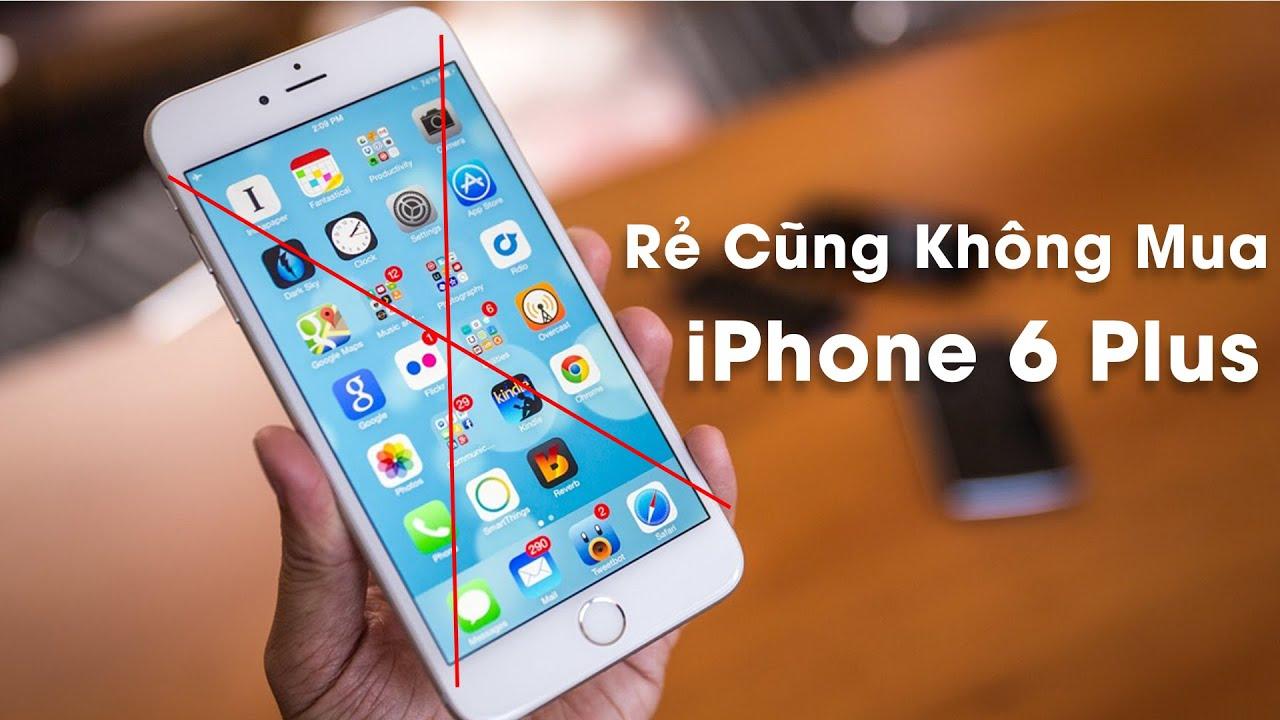 iPhone 6 Plus Giá Cực Rẻ Nhưng Không Nên Mua