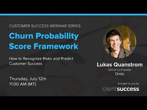 Customer Success Webinar: How to Build Out a Churn Probability Score