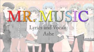 [Vocaloid] Mr. Music (English) 【Ashe】