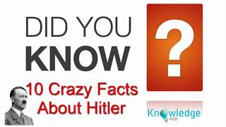 10 Facts About Hitler You Didn't Know About