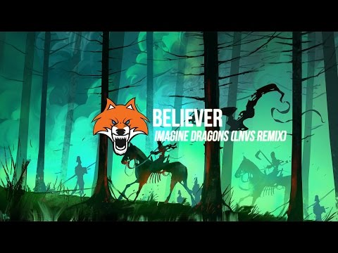 Imagine Dragons - Believer (LNVS Remix)