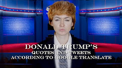 According to Google Translate: Donald Trump Quotes and Tweets