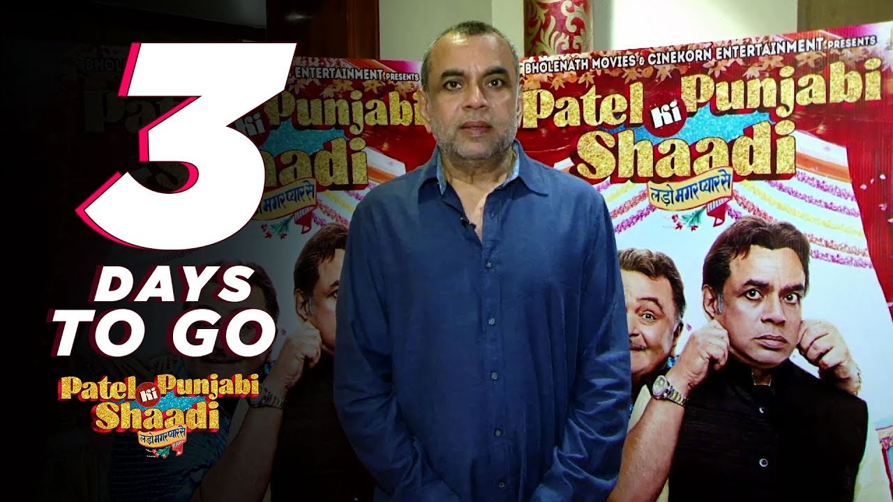 Patel Ki Punjabi Shaadi | 3 Days to Go | Paresh Rawal | Rishi Kapoor | Vir Das | Payal Ghosh