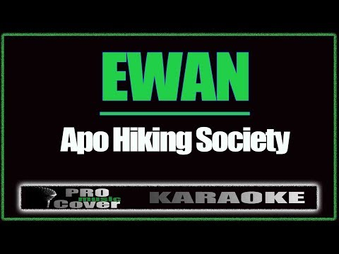 Ewan - APO HIKING SOCIETY (KARAOKE)