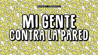 MI GENTE CONTRA LA PARED | DURA DJ