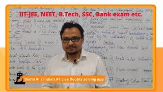 Solve Your Doubts   IIT-JEE, NEET, B.Tech, SSC, Bank exam etc.   Bodhi AI