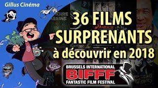 36 FILMS SURPRENANTS à découvrir en 2018 (BIFFF)