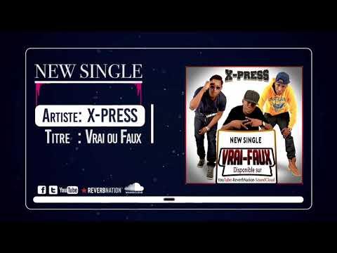 X-Press - Vrai ou Faux 'New SINGLE 2018'