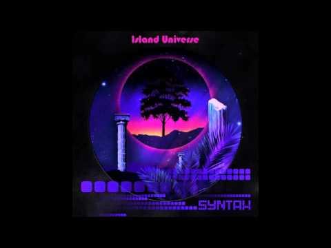 Syntax - Island Universe [Full Album]
