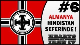 Almanya Hindistan Seferinde - 6.Bölüm - Hearts of Iron 4 Türkçe
