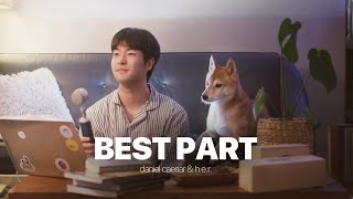 Daniel Caesar & H.E.R. - Best Part 【양중은 Cover.】 강아…