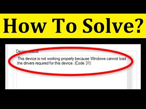 How To Fix This Device Is Not Working Properly Because Windows Cannot Load (Error Code 31)