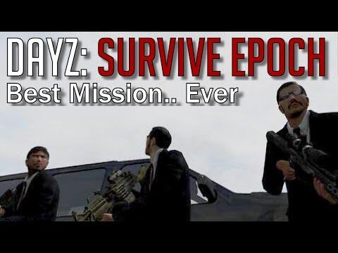DayZ: Survive Epoch #16 - Best Mission.. Ever