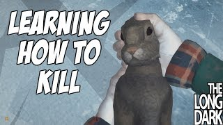 LEARNING HOW TO KILL! The Long Dark - Ep2