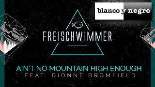 Freischwimmer Feat. Dionne Bromfield - Ain