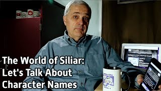 The World of Siliar: Let's Talk About Character Names