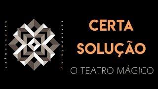 Teatro Mágico - Certa Solução [ÁUDIO OFICIAL]