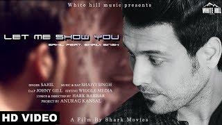 Let Me Show You (Official ) Sahil Ft. Shaivi Singh | White Hill Music